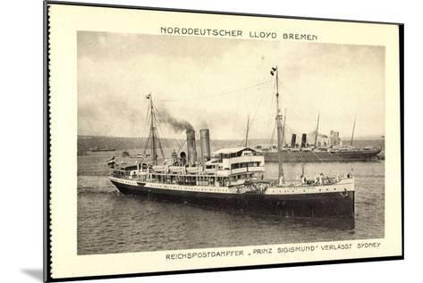 Norddeutscher Lloyd Bremen, Dampfer Prinz Sigismund--Mounted Giclee Print