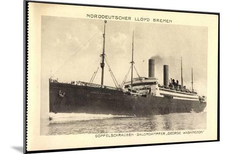 Norddeutscher Lloyd Bremen, Dampfer George Washington--Mounted Giclee Print