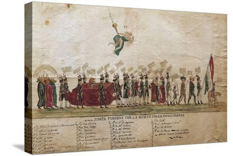 Funeral of Democracy of Undemocratic Satire, 1799, Italy--Stretched Canvas Print