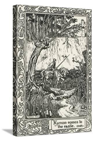 Kynon Reaching Castle from Mabinogion, Collection of Welsh Tales--Stretched Canvas Print