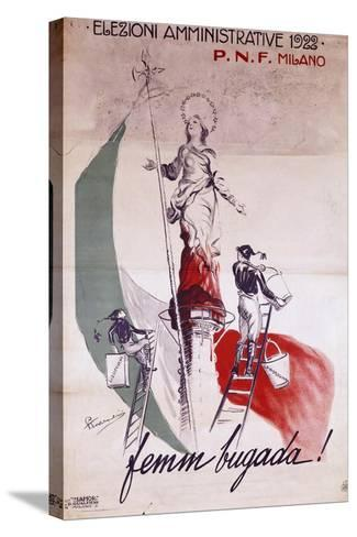 Fascist Poster for Local Elections in 1922, Italy--Stretched Canvas Print