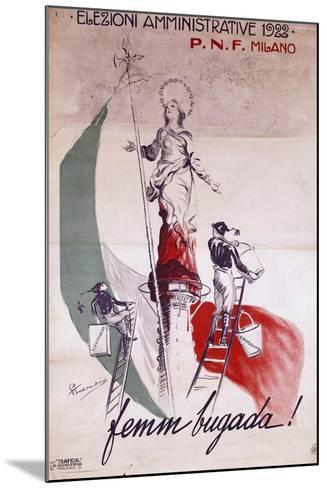Fascist Poster for Local Elections in 1922, Italy--Mounted Giclee Print