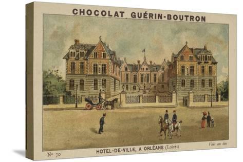 Hotel-De-Ville, a Orleans, Loiret--Stretched Canvas Print