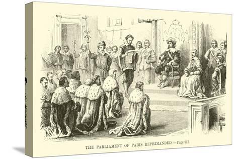 The Parliament of Paris Reprimanded--Stretched Canvas Print