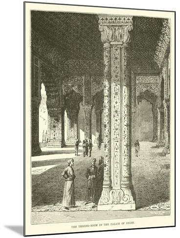 The Throne-Room in the Palace of Delhi--Mounted Giclee Print