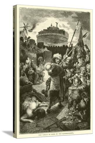 The Taking of Rome by the Landsknechte--Stretched Canvas Print