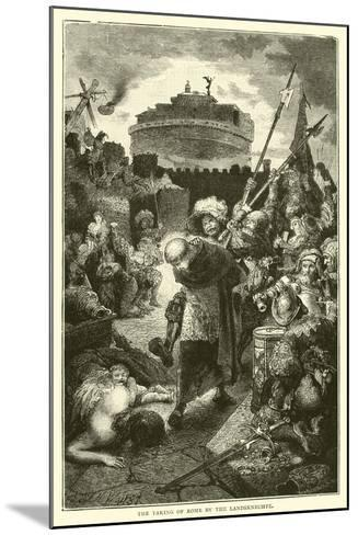The Taking of Rome by the Landsknechte--Mounted Giclee Print