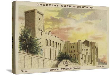 Chateau D'Avignon, Vaucluse--Stretched Canvas Print
