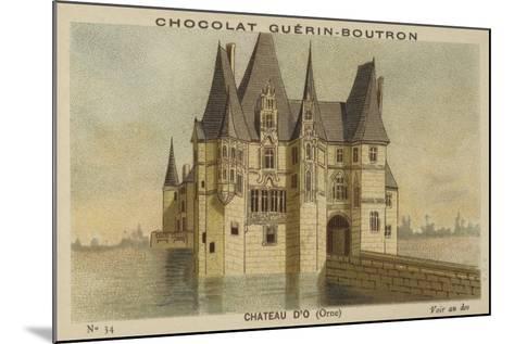 Chateau D'O, Orne--Mounted Giclee Print