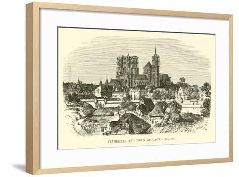 Cathedral and Town of Laon--Framed Art Print