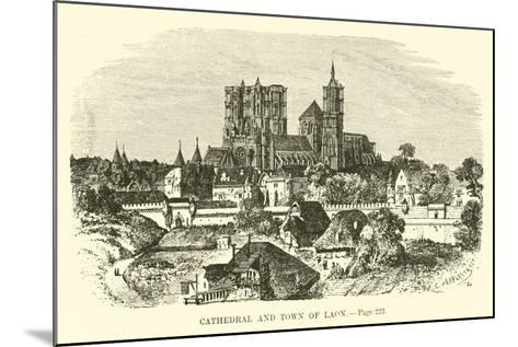 Cathedral and Town of Laon--Mounted Giclee Print