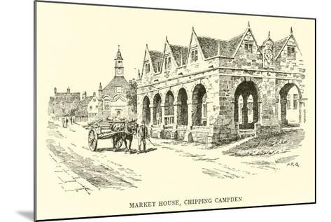 Market House, Chipping Campden-Alfred Robert Quinton-Mounted Giclee Print