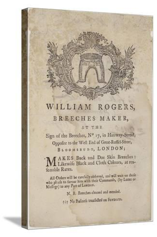 Breeches Makers, William Rogers, Trade Card--Stretched Canvas Print