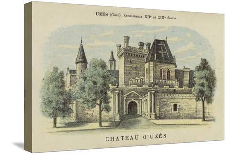 Chateau D'Uzes, Uzes, Gard-French School-Stretched Canvas Print