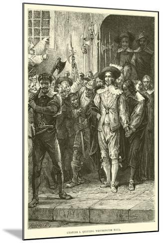 Charles I Quitting Westminster Hall--Mounted Giclee Print
