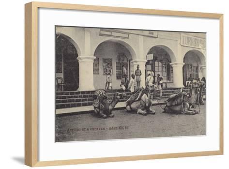 Arrival of a Caravan, Aden--Framed Art Print
