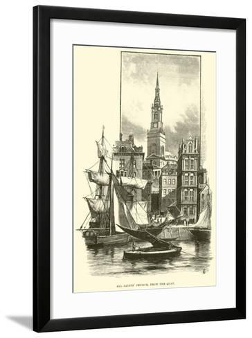 All Saints' Church, from the Quay--Framed Art Print
