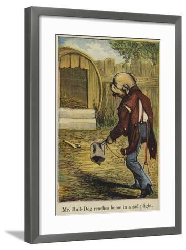 Mr Bull-Dog Reaches Home in a Sad Plight--Framed Art Print