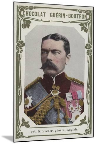 Kitchener, General Anglais--Mounted Giclee Print