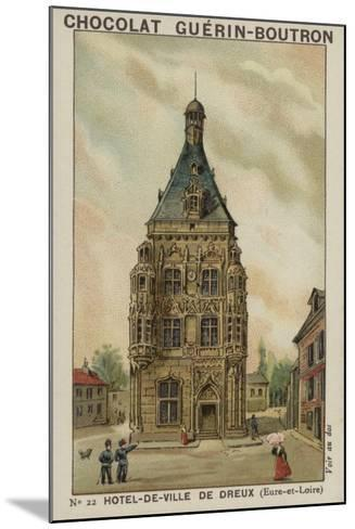 Hotel-De-Ville De Dreux, Eure-Et-Loire--Mounted Giclee Print