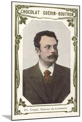 Cruppi, Ministre Du Commerce--Mounted Giclee Print