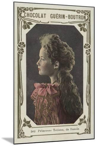 Princesse Tatiana, De Russie--Mounted Giclee Print