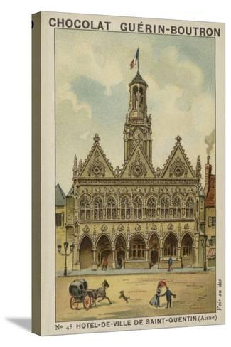 Hotel-De-Ville De Saint-Quentin, Aisne--Stretched Canvas Print