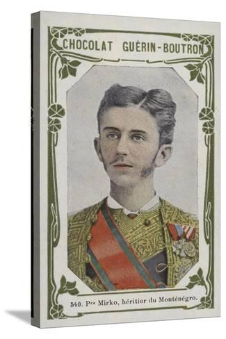 Prince Mirko, Heritier Du Montenegro--Stretched Canvas Print
