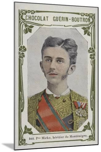 Prince Mirko, Heritier Du Montenegro--Mounted Giclee Print
