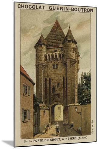 Porte Du Croux, a Nevers, Nievre--Mounted Giclee Print