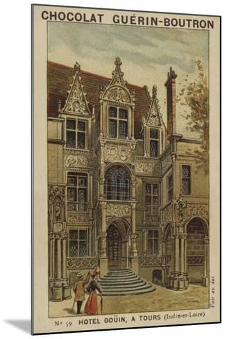 Hotel Gouin, a Tours, Indre-Et-Loire--Mounted Giclee Print