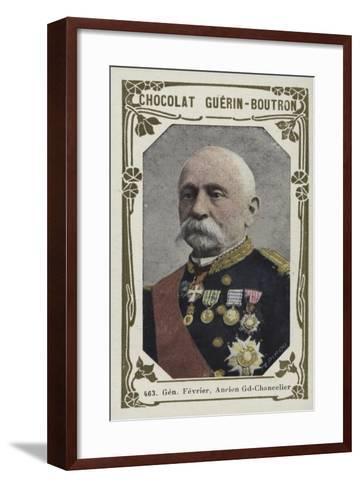 General Fevrier, Ancien Grand-Chancelier--Framed Art Print