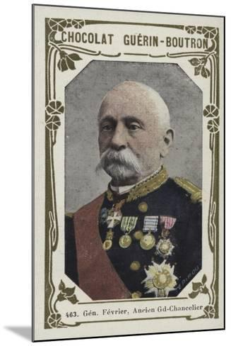General Fevrier, Ancien Grand-Chancelier--Mounted Giclee Print