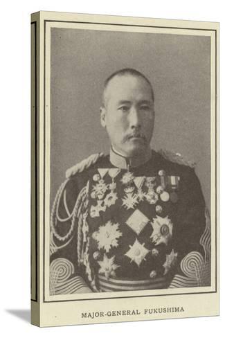 Major-General Fukushima--Stretched Canvas Print
