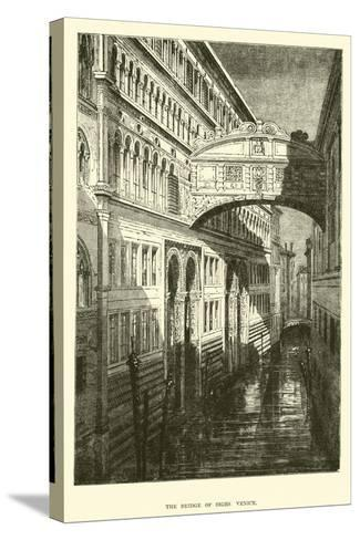 The Bridge of Sighs, Venice--Stretched Canvas Print