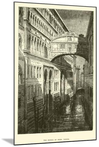 The Bridge of Sighs, Venice--Mounted Giclee Print