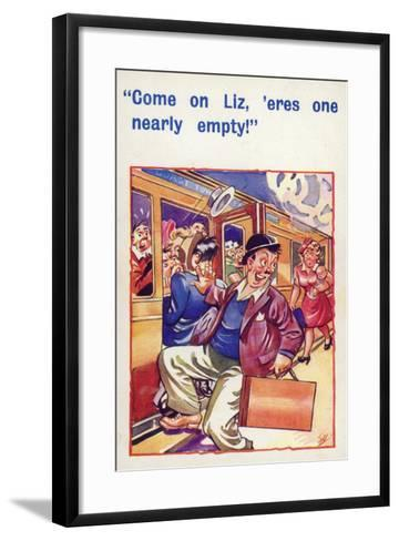 Come on Liz, 'Eres One Nearly Empty--Framed Art Print
