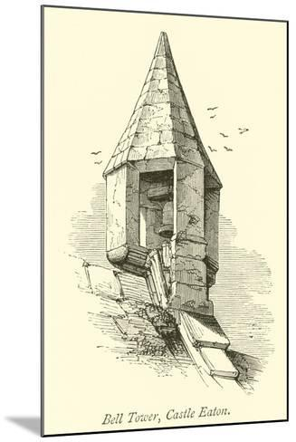 Bell Tower, Castle Eaton--Mounted Giclee Print