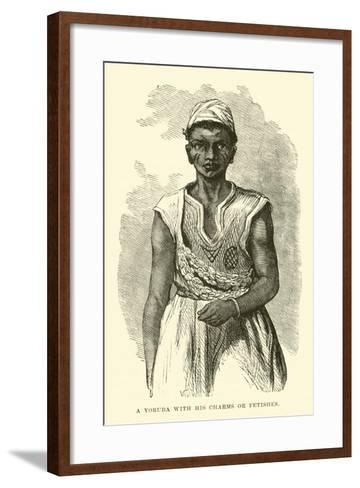 A Yoruba with His Charms or Fetishes--Framed Art Print