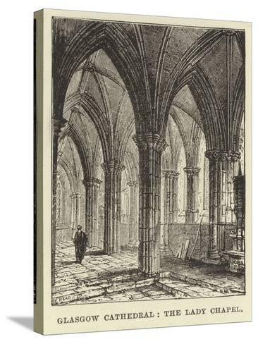 Glasgow Cathedral, the Lady Chapel--Stretched Canvas Print