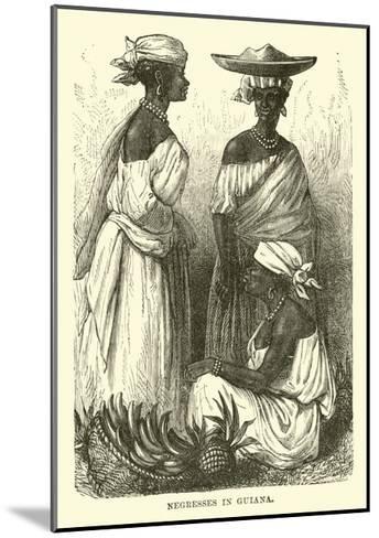 Negresses in Guiana--Mounted Giclee Print