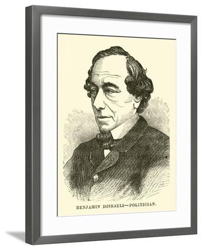 Benjamin Disraeli, Politician--Framed Art Print