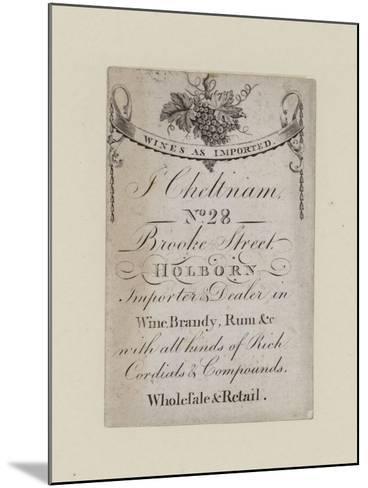 Wine Mercants, J Cheltnam, Trade Card--Mounted Giclee Print