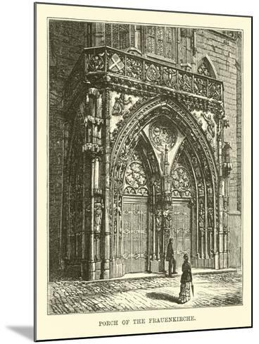 Porch of the Frauenkirche--Mounted Giclee Print
