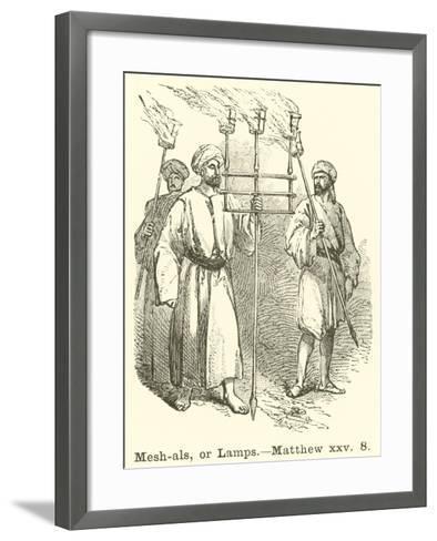 Mesh-Als, or Lamps, Matthew, XXV, 8--Framed Art Print