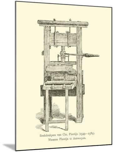 Printing Press of Christophe Plantin--Mounted Giclee Print