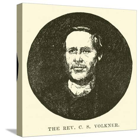 The Reverend C S Volkner--Stretched Canvas Print