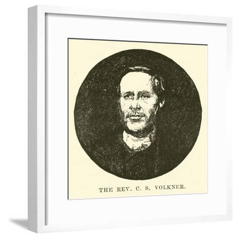 The Reverend C S Volkner--Framed Art Print
