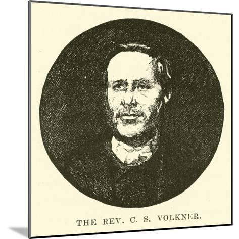 The Reverend C S Volkner--Mounted Giclee Print