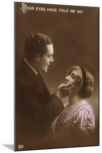 Your Eyes Have Told Me So!'--Mounted Photographic Print